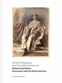 Distance and Desire - Encounters With the African Archive