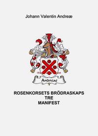 Rosenkorsets Brödraskaps tre manifest