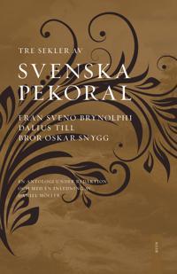 Svenska pekoral : från Sveno Brynolphi Dalius till Bror Oskar Snygg