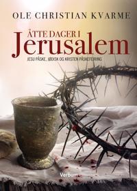 Åtte dager i Jerusalem - Ole Chr. M. Kvarme pdf epub