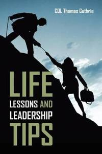 Life Lessons and Leadership Tips