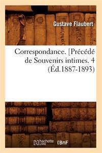 Correspondance. [pr c d  de Souvenirs Intimes. 4 ( d.1887-1893)