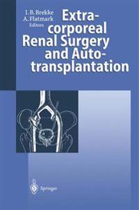 Extracorporeal Renal Surgery and Autotransplantation
