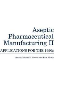 Aseptic Pharmaceutical Manufacturing II