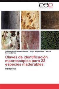 Claves de Identificacion Macroscopica Para 22 Especies Maderables
