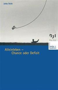 Alleinleben -- Chance Oder Defizit