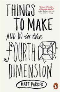 Things to Make and Do in the Fourth Dimension - Matt Parker - böcker (9780141975863)     Bokhandel