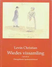 Levin Christian Wiedes vissamling