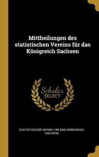 Mittheilungen Des Statistischen Vereins Für Das Königreich Sachsen