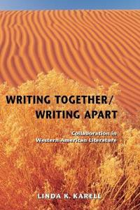 Writing Together/ Writing Apart