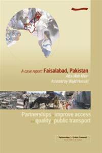 Partnerships to Improve Access and Quality of Public Transport: a Case Report. Faisalabad, Pakistan
