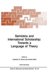 Semiotics and International Scholarship: Towards a Language of Theory