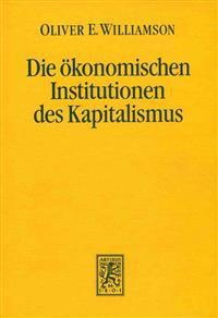 Die Okonomischen Institutionen Des Kapitalismus: Unternehmen, Markte, Kooperationen
