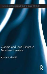 Zionism and Land Tenure in Mandate Palestine