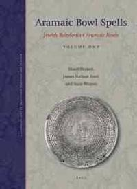Aramaic Bowl Spells: Jewish Babylonian Aramaic Bowls Volume One