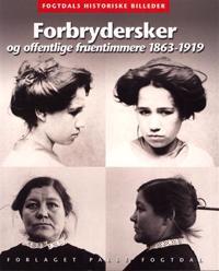 Forbrydersker og offentlige fruentimmere 1863-1919