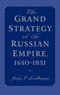 The Grand Strategy of the Russian Empire