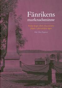 Fänrikens marknadsminne Finska kriget och dess följder i eftervärldens ögon