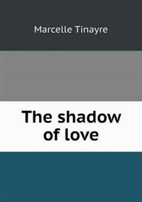 The Shadow of Love