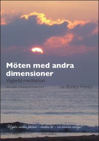Möten med andra dimensioner - Vägledd Meditation