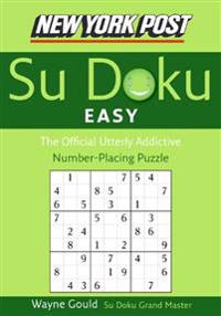 New York Post Easy Su Doku: The Official Utterly Addictive Number-Placing Puzzle