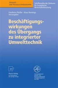 Beschaftigungswirkungen Des Ubergangs Zu Integrierter Umwelttechnik