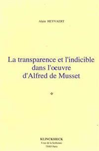 La Transparence Et L'Indicible Dans L'Oeuvre D'Alfred de Musset