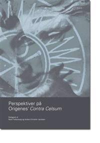 Perspektiver på Origenes´ Contra Celsum