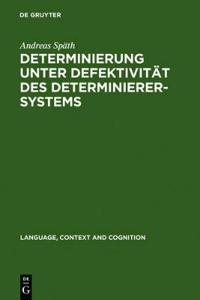 Determinierung Unter Defektivitat Des Determinieresystems