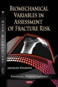 Biomechanical Variables in Assessment of Fracture Risk
