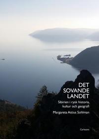 Det sovande landet : Sibirien i rysk historia, kultur och geografi - Margareta Attius Sohlman   Laserbodysculptingpittsburgh.com