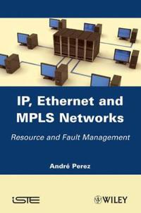 Ip, Ethernet and Mpls Networks: Resource and Fault Management