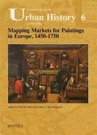 Mapping Markets for Paintings in Europe 1450- 1750