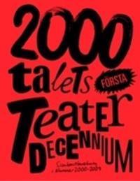 2000-talets första teaterdecennium : scenkonstbevakning i Nummer 2000 - 2009
