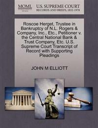 Roscoe Herget, Trustee in Bankruptcy of N.L. Rogers & Company, Inc., Etc., Petitioner V. the Central National Bank & Trust Company, Etc. U.S. Supreme Court Transcript of Record with Supporting Pleadings