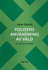 Polisens användning av våld : en juridisk lärobok - Johan Boucht | Laserbodysculptingpittsburgh.com