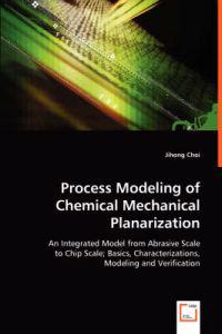 Process Modeling of Chemical Mechanical Planarization