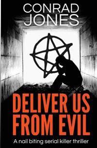 Deliver Us from Evil: A Nail-Biting Serial Killer Thriller