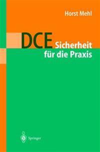 DCE: Sicherheit Fur Die Praxis