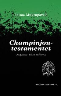 Champinjontestamentet : baltjävlar bland kelterna