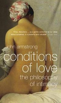 Conditions of love - the philosophy of intimacy