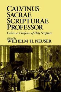 Calvinus Sacrae Scripturae Professor