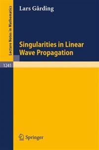 Singularities in Linear Wave Propagation