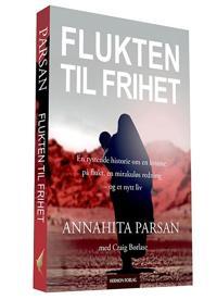 Flukten til frihet - Annahita Parsan, Craig Borlase | Inprintwriters.org