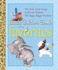 Little Golden Book Favorites: The Poky Little Puppy/Scuffy the Tugboat/The Saggy Baggy Elephant