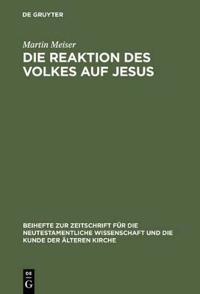 Die Reaktion des Volkes auf Jesus