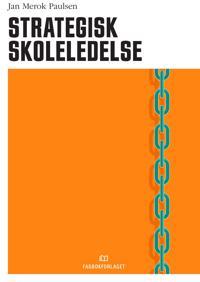 Strategisk skoleledelse - Jan Merok Paulsen | Inprintwriters.org