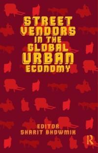 Street Vendors and the Global Urban Economy
