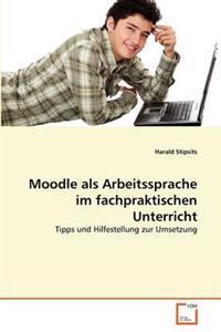 Moodle ALS Arbeitssprache Im Fachpraktischen Unterricht
