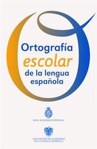Ortografia Escolar de La Lengua Espanola